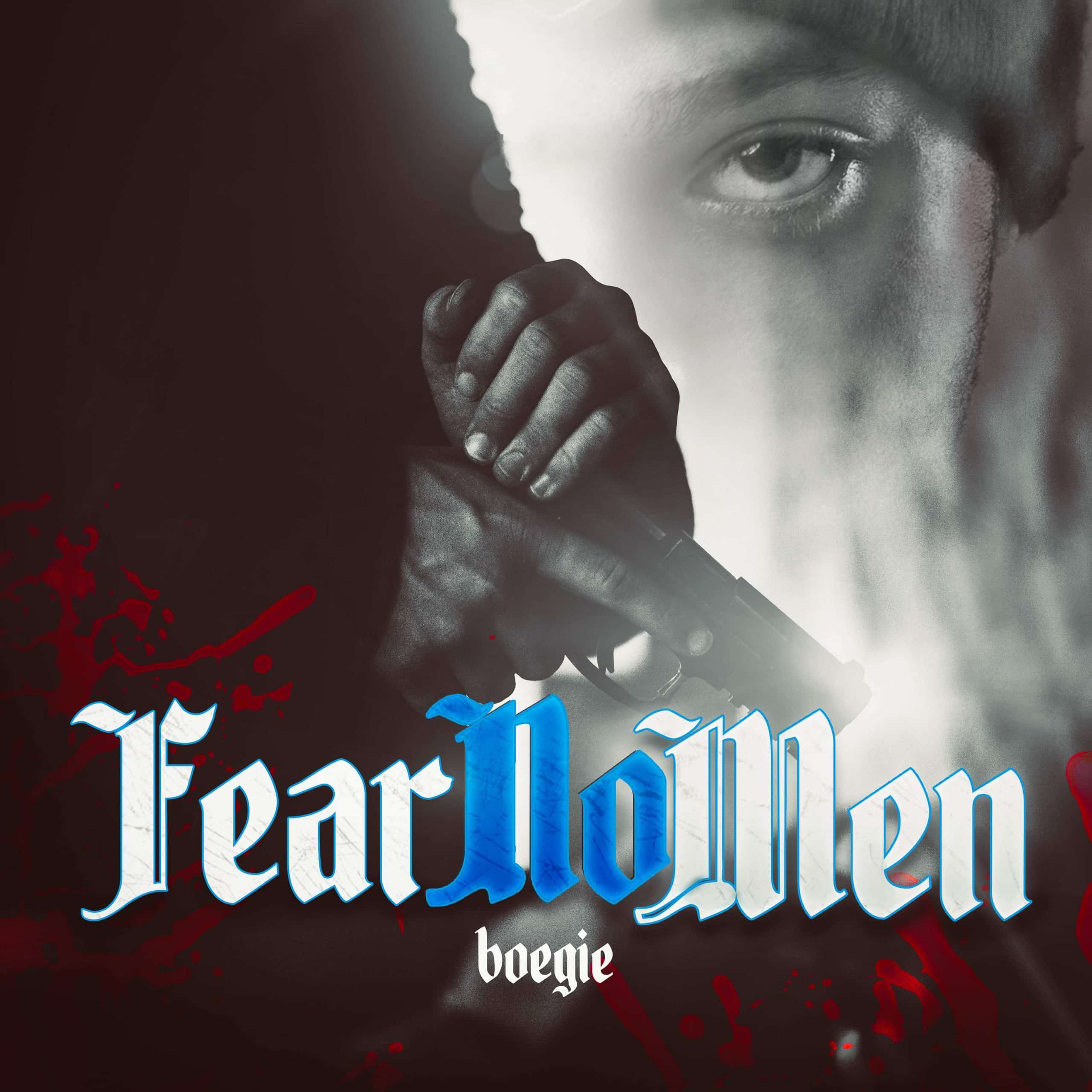 BOEGIE - FEAR NO MEN